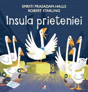 """""""Insula prieteniei"""", de Smriti Prasadam-Halls și Robert Starling"""