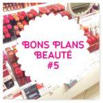 Bons Plans Beauté #5