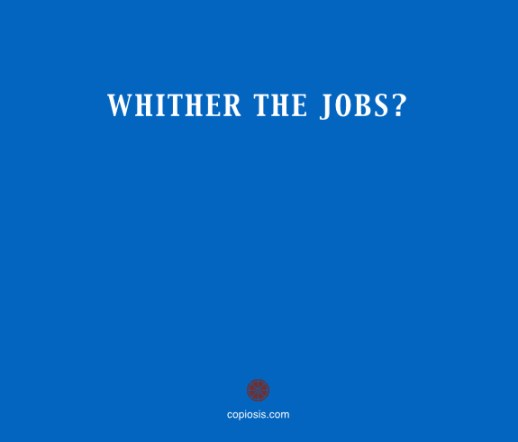 Whither the jobs