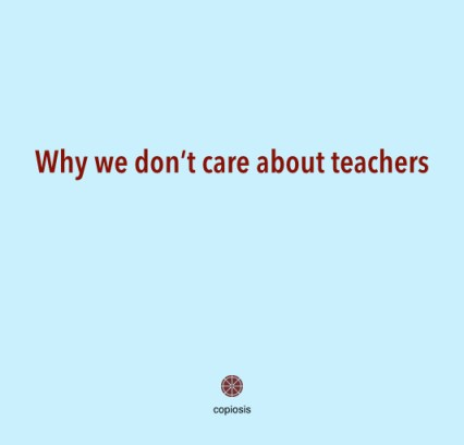 Why we don't care about teachers.001