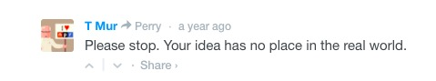 "A comment in the NPR comments section saying ""please stop, your idea has no place in the real world."""