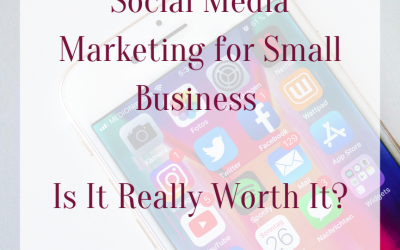 Social Media Marketing for Small Business: Is It Really Worth It?