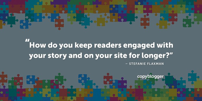 """""""How do you keep readers engaged with your story and on your site for longer?"""" – Stefanie Flaxman"""