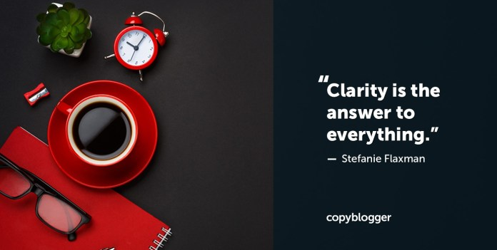 """Clarity is the answer to everything."" – Stefanie Flaxman"