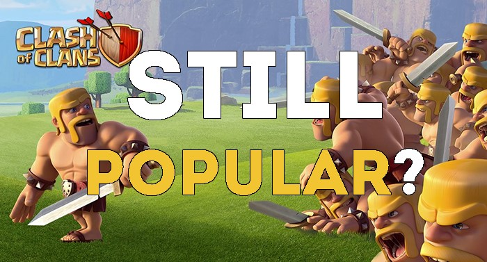 Why is Clash of Clans Still So Popular in 2017?