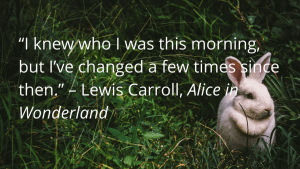 Lewis Carroll quote from Alice in Wonderland