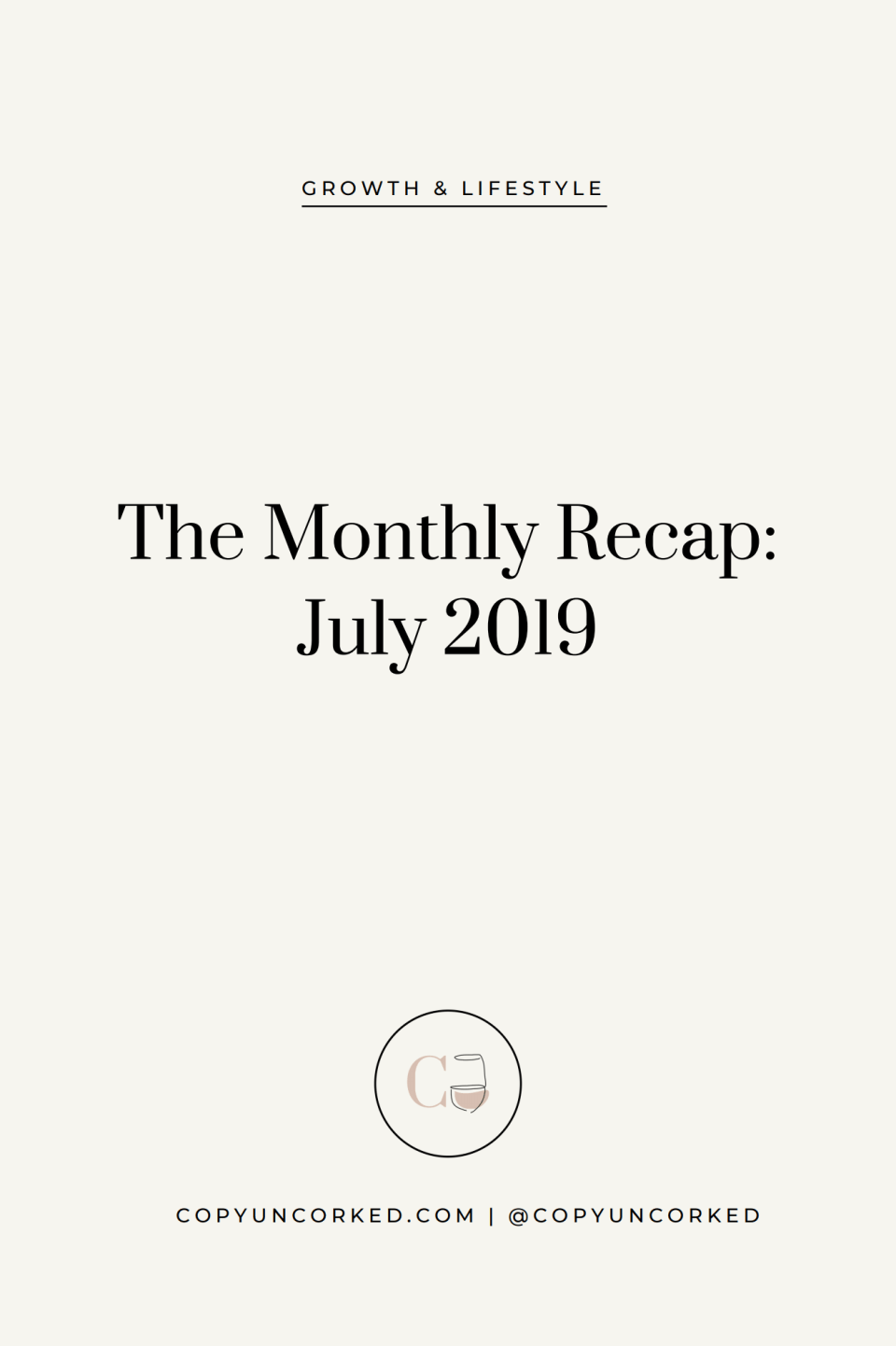 The Monthly Recap: July 2019 - Copy Uncorked - copyuncorked.com/blog