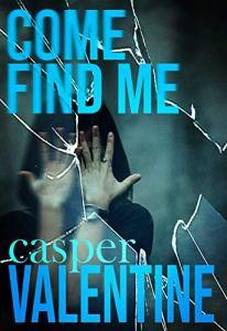 Come Find Me by Casper Valentine