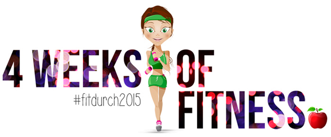 4 Weeks of Fitness #fitdurch2015