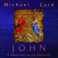John A Misunderstood Messiah by Michael Card