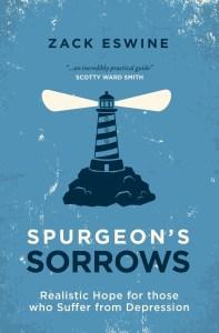 Spurgeon's Sorrows by Zack Eswine