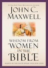 Wisdom from Women of the Bible - John Maxwell
