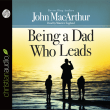 Being a Dad Who Leads by John MacArthur