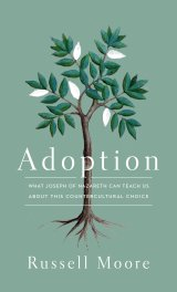 Adoption by Russell Moore