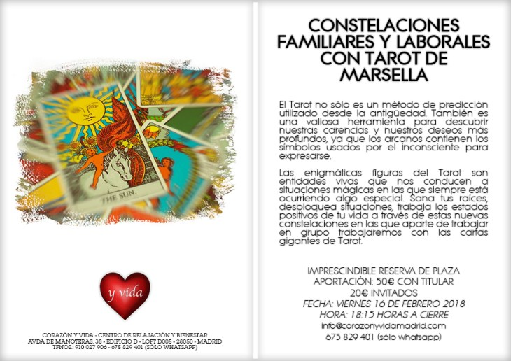 Constelaciones familiares y laborales con Tarot de Marsella - Corazón y vida - Avenida de Manoteras, 38 - Edificio D - Loft D005 - Manoteras / Virgen del Cortijo / Las Tablas / Sanchinarro - Tfnos.: 910 027 906 - 675 829 401 (sólo WhatsApp) - 28050 - Madrid - Distrito Hortaleza - info@corazonyvidamadrid.com