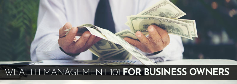 Wealth Management for Business Owners