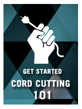 Cord cutting 101 free guide