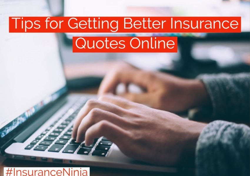 Tips for Getting Better Insurance Quotes Online