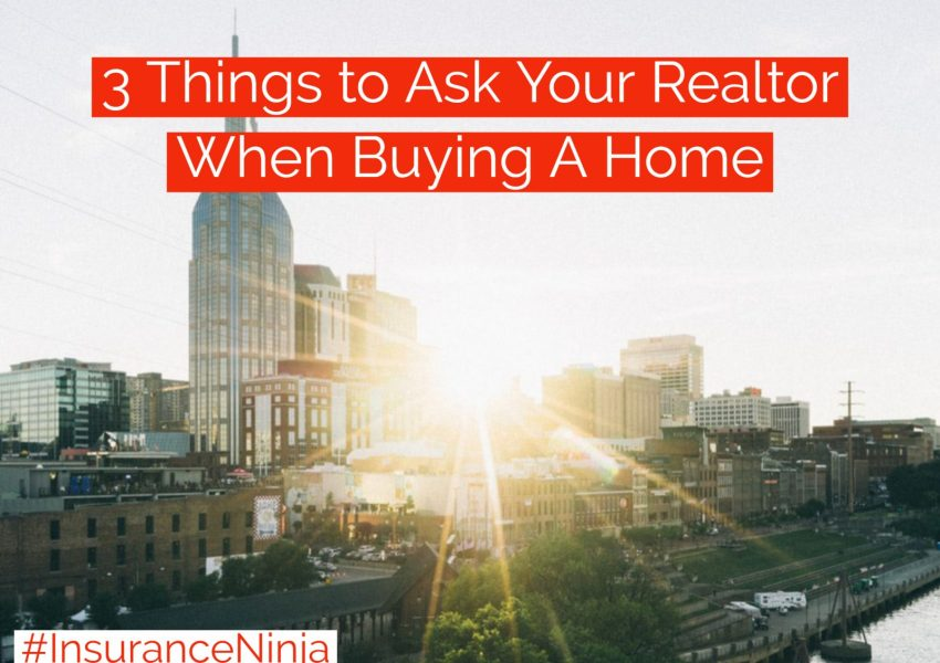 3 Things to Ask Your Realtor When Buying A Home