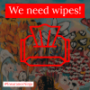 We Need Wipes!
