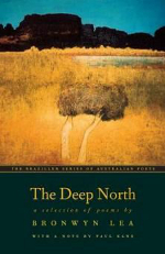 The Deep North: A Selection of Poems by Bronwyn Lea (with a note by Paul Kane). New York: George Braziller, 2013.