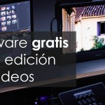 Software gratis para edición de videos