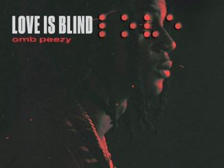 OMB Peezy Love Is Blind Mp3 Download