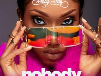 Wendy Shay Nobody Mp3 Download