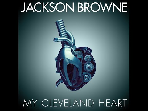 Jackson Browne My Cleveland Heart Mp3 Download