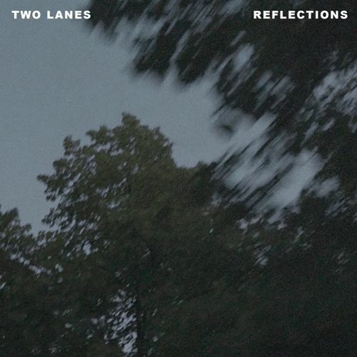 TWO LANES Reflections EP Zip Download