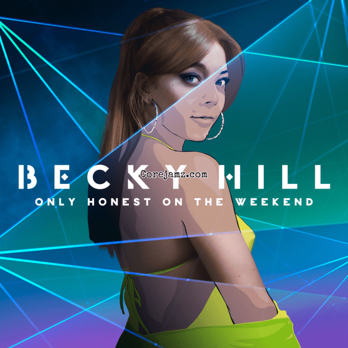 Becky Hill Only Honest on the Weekend Zip Download