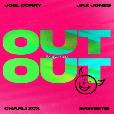 Joel Corry, Jax Jones & Charli XCX OUT OUT Mp3 Download