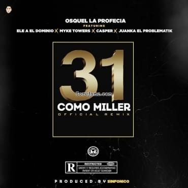 Osquel, Ele A El Dominio, Juanka, Mike Towers 31 Como Miller (official Remix) Mp3 Download