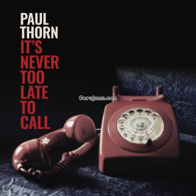 Paul Thorn Never Too Late to Call Zip Download