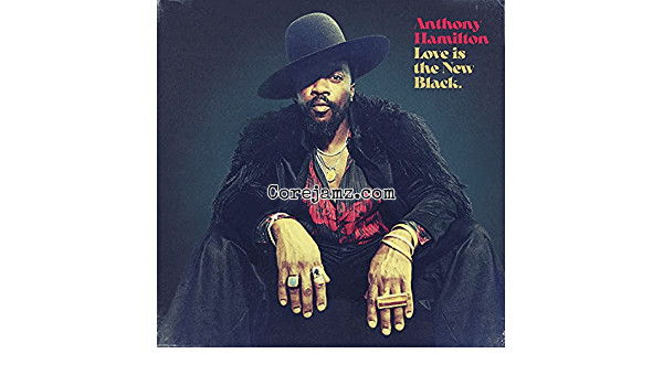 Anthony Hamilton Love Is The New Black Zip Download