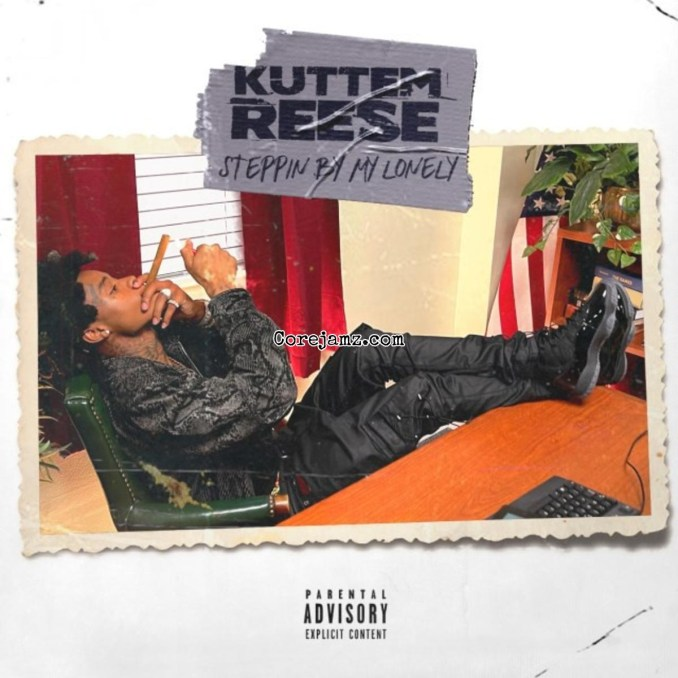 Kuttem Reese Stepping By My Lonely Mp3 Download