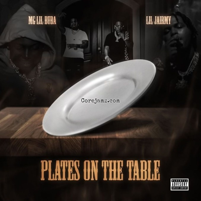 Mg Lil Bubba & Lil Jairmy Plates On My Table Mp3 Download