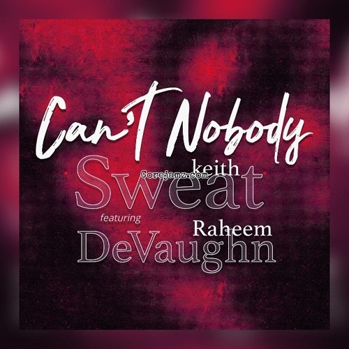 Keith Sweat Can't Nobody Mp3 Download