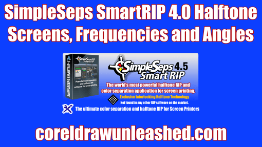 SimpleSeps SmartRIP 4.0 Halftone Screens, Frequencies and Angles