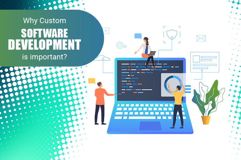 https://i1.wp.com/coretechies.com/wp-content/uploads/2020/05/why-custom-software-development-is-important.jpg?resize=769%2C512&ssl=1