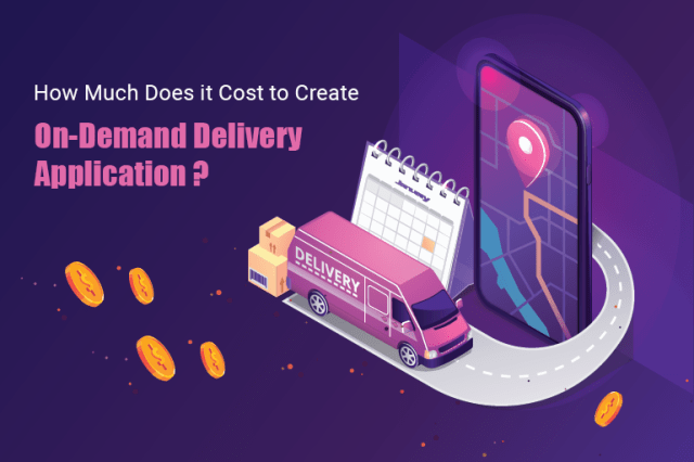 How Much Does It Cost to Create On-Demand Delivery Application?