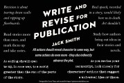 A collection of phrases and quotes from the book, Write and Revise for Publication, written by Jack Smith. This is a solid book for all you aspiring writers, and even has some new tricks for you tried-and-true ones. Think this is cool? Swing by https://quintessentialeditor.com for more collages, daily writing tips, and plenty of other tomfoolery.