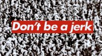 barbara_kruger_don't_be_a_jerk_1984