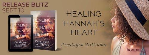 Healing Hannah's Heart by Preslaysa Williams
