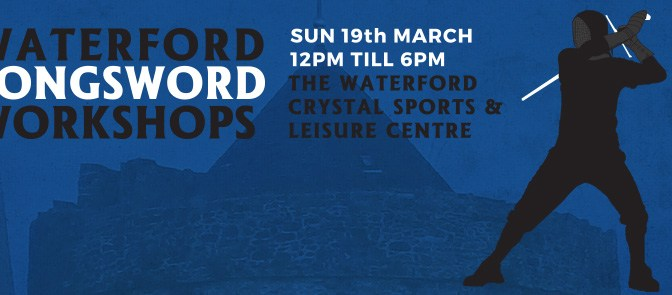Waterford Longsword Workshops – Sun 19/03/2017