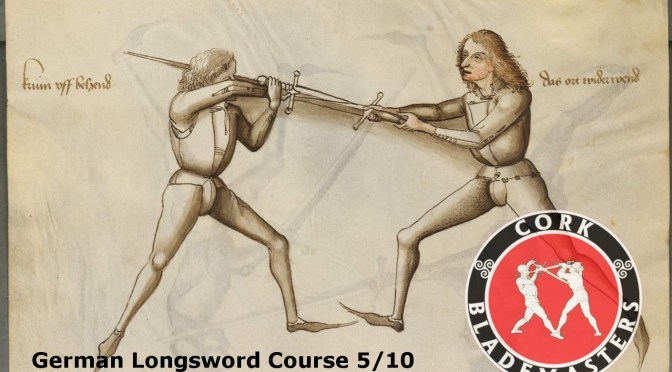 German Longsword Course 5/10 – Mon 13/11/2017
