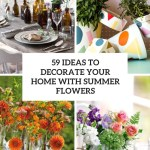 Ideas To Decorate Your Home With Summer Flowers