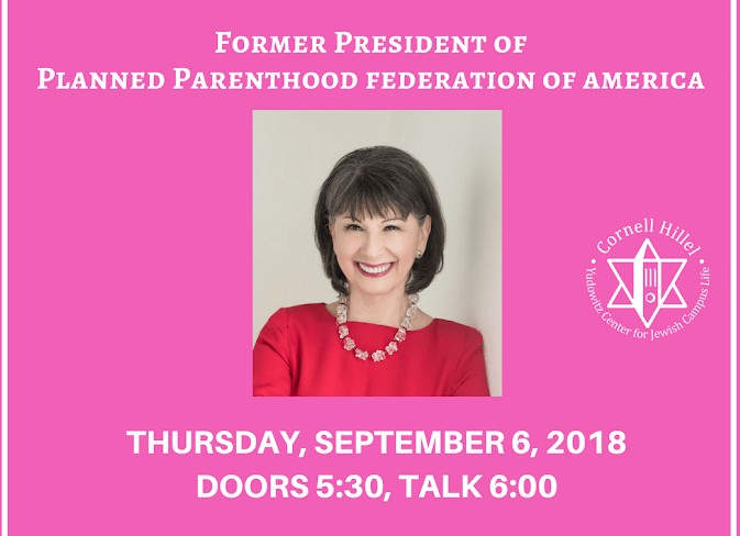 The talk by former Planned Parenthood leader Gloria Feldt, planned by Cornell Hillel, is scheduled for Thursday, Sept. 6.