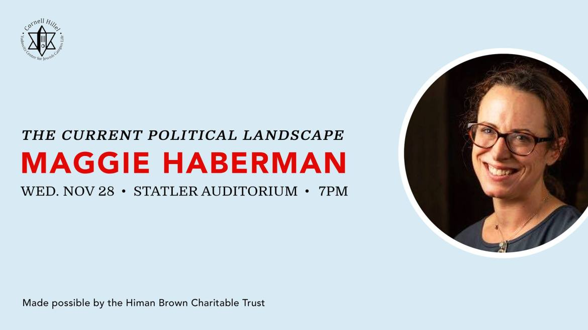 Maggie Haberman's talk at Cornell has been postponed to next semester.