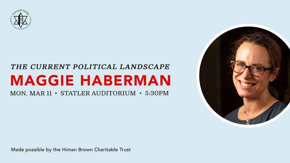 Maggie Haberman will be speaking at Cornell on March 11, after her original event set for Nov. 28 had to be postponed.